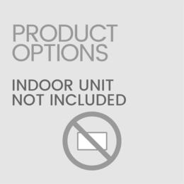 No Indoor Unit (Customer will ......